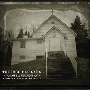 High Bar Gang - Lost and Undone